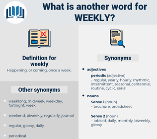 weekly, synonym weekly, another word for weekly, words like weekly, thesaurus weekly