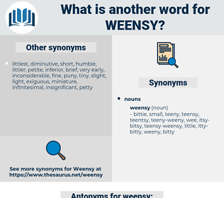 weensy, synonym weensy, another word for weensy, words like weensy, thesaurus weensy
