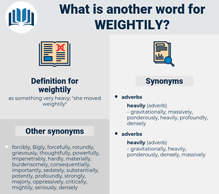 weightily, synonym weightily, another word for weightily, words like weightily, thesaurus weightily