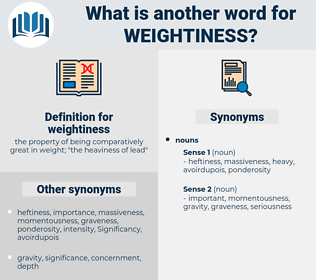 weightiness, synonym weightiness, another word for weightiness, words like weightiness, thesaurus weightiness