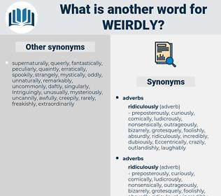 weirdly, synonym weirdly, another word for weirdly, words like weirdly, thesaurus weirdly