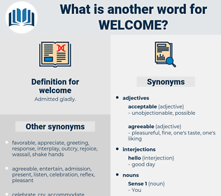 welcome, synonym welcome, another word for welcome, words like welcome, thesaurus welcome