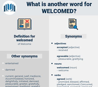 welcomed, synonym welcomed, another word for welcomed, words like welcomed, thesaurus welcomed