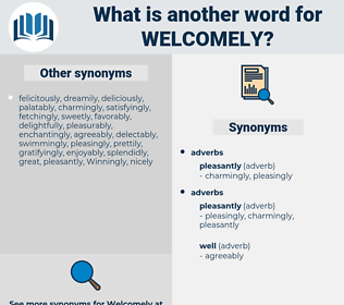 Welcomely, synonym Welcomely, another word for Welcomely, words like Welcomely, thesaurus Welcomely