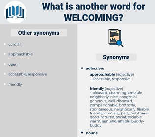 welcoming, synonym welcoming, another word for welcoming, words like welcoming, thesaurus welcoming