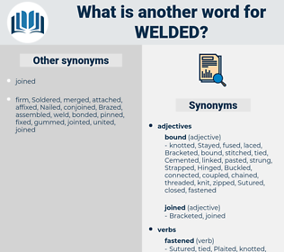 Welded, synonym Welded, another word for Welded, words like Welded, thesaurus Welded