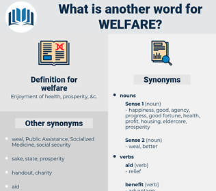 welfare, synonym welfare, another word for welfare, words like welfare, thesaurus welfare