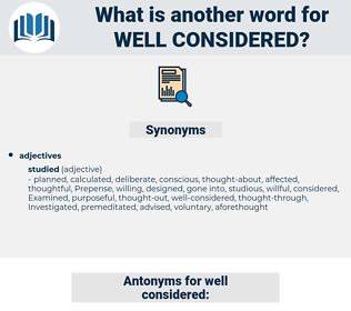 well-considered, synonym well-considered, another word for well-considered, words like well-considered, thesaurus well-considered