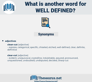 well defined, synonym well defined, another word for well defined, words like well defined, thesaurus well defined