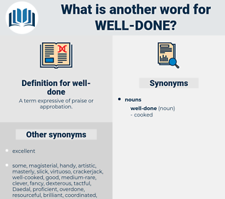 well-done, synonym well-done, another word for well-done, words like well-done, thesaurus well-done
