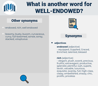well endowed, synonym well endowed, another word for well endowed, words like well endowed, thesaurus well endowed