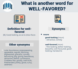 well-favored, synonym well-favored, another word for well-favored, words like well-favored, thesaurus well-favored