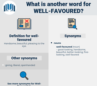 well-favoured, synonym well-favoured, another word for well-favoured, words like well-favoured, thesaurus well-favoured