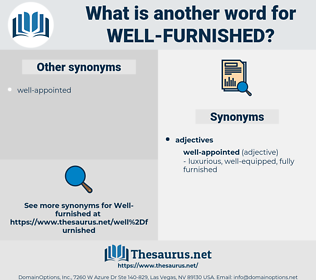 well-furnished, synonym well-furnished, another word for well-furnished, words like well-furnished, thesaurus well-furnished