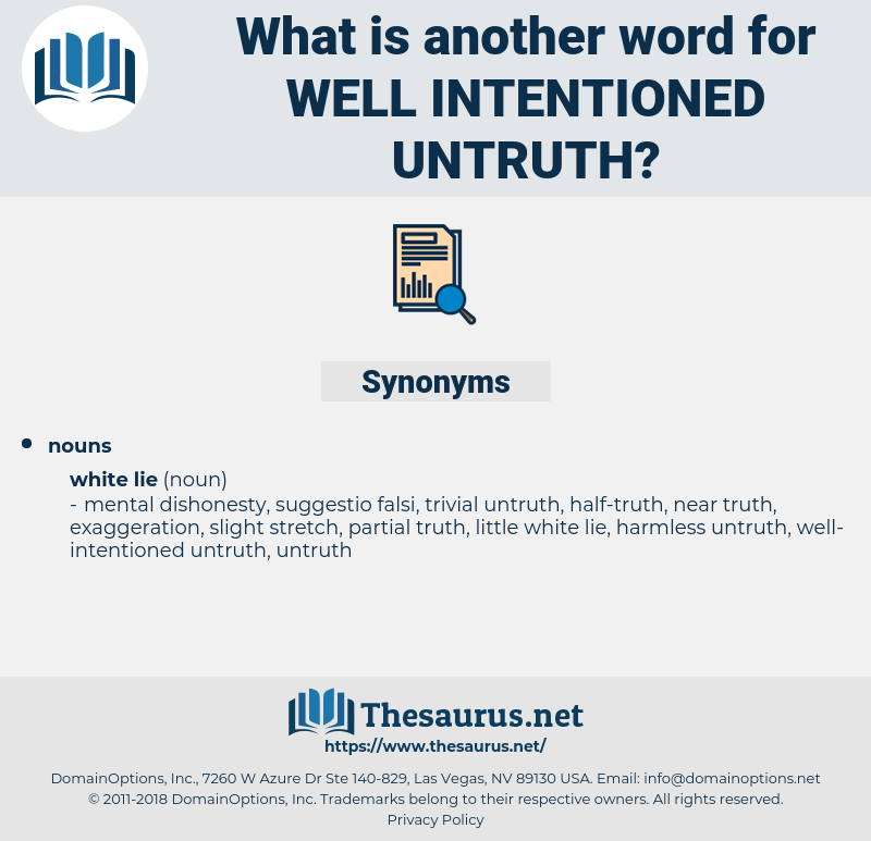well-intentioned untruth, synonym well-intentioned untruth, another word for well-intentioned untruth, words like well-intentioned untruth, thesaurus well-intentioned untruth