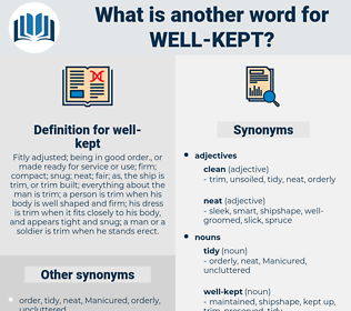well-kept, synonym well-kept, another word for well-kept, words like well-kept, thesaurus well-kept