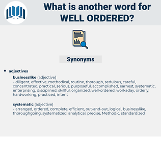 well-ordered, synonym well-ordered, another word for well-ordered, words like well-ordered, thesaurus well-ordered