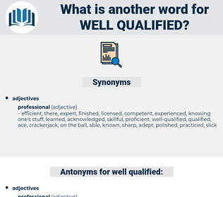 well qualified, synonym well qualified, another word for well qualified, words like well qualified, thesaurus well qualified