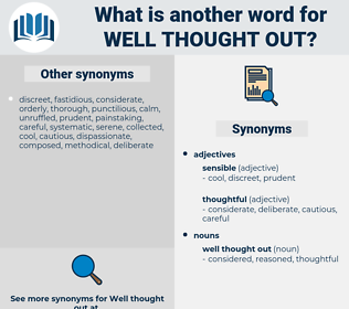 well thought out, synonym well thought out, another word for well thought out, words like well thought out, thesaurus well thought out