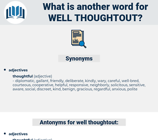 well thoughtout, synonym well thoughtout, another word for well thoughtout, words like well thoughtout, thesaurus well thoughtout