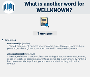 wellknown, synonym wellknown, another word for wellknown, words like wellknown, thesaurus wellknown