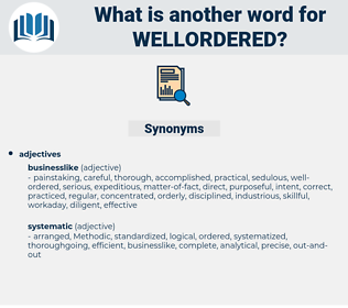 wellordered, synonym wellordered, another word for wellordered, words like wellordered, thesaurus wellordered