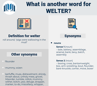 welter, synonym welter, another word for welter, words like welter, thesaurus welter