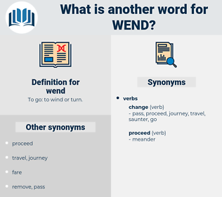 wend, synonym wend, another word for wend, words like wend, thesaurus wend