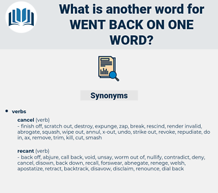 went back on one word, synonym went back on one word, another word for went back on one word, words like went back on one word, thesaurus went back on one word
