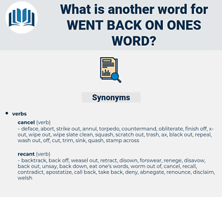 went back on ones word, synonym went back on ones word, another word for went back on ones word, words like went back on ones word, thesaurus went back on ones word