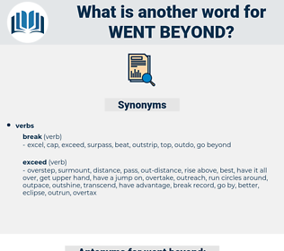 went beyond, synonym went beyond, another word for went beyond, words like went beyond, thesaurus went beyond