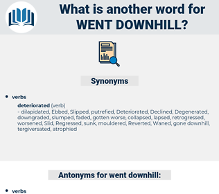 went downhill, synonym went downhill, another word for went downhill, words like went downhill, thesaurus went downhill