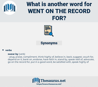 went on the record for, synonym went on the record for, another word for went on the record for, words like went on the record for, thesaurus went on the record for