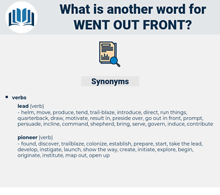 went out front, synonym went out front, another word for went out front, words like went out front, thesaurus went out front