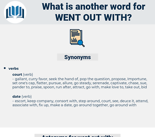 went out with, synonym went out with, another word for went out with, words like went out with, thesaurus went out with