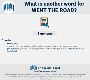 went the road, synonym went the road, another word for went the road, words like went the road, thesaurus went the road