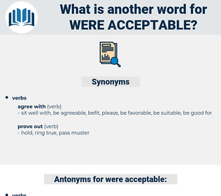 were acceptable, synonym were acceptable, another word for were acceptable, words like were acceptable, thesaurus were acceptable