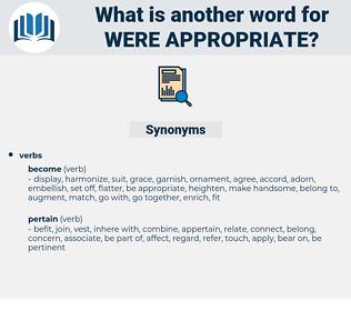 were appropriate, synonym were appropriate, another word for were appropriate, words like were appropriate, thesaurus were appropriate