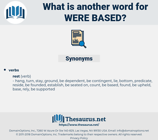 were based, synonym were based, another word for were based, words like were based, thesaurus were based
