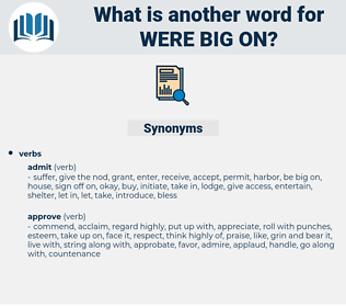 were big on, synonym were big on, another word for were big on, words like were big on, thesaurus were big on
