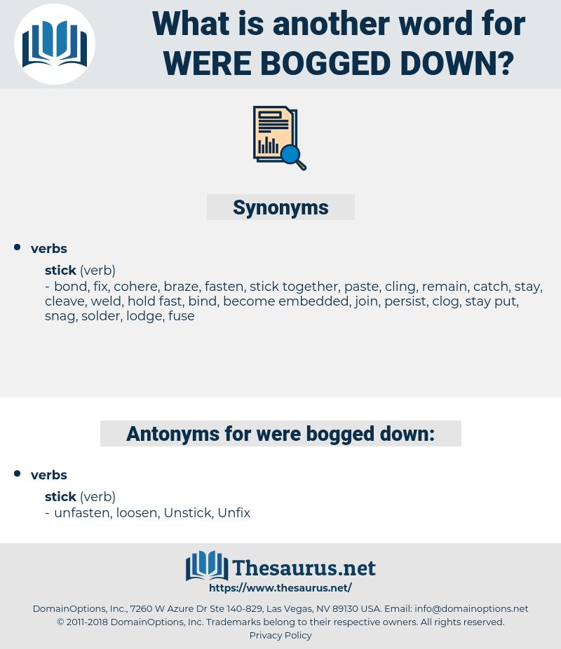 were bogged down, synonym were bogged down, another word for were bogged down, words like were bogged down, thesaurus were bogged down