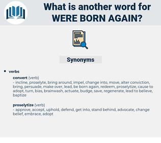 were born again, synonym were born again, another word for were born again, words like were born again, thesaurus were born again
