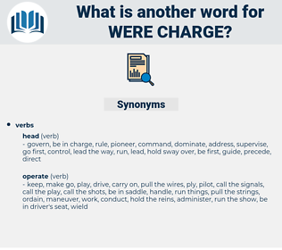were charge, synonym were charge, another word for were charge, words like were charge, thesaurus were charge