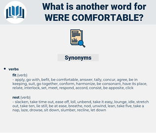 were comfortable, synonym were comfortable, another word for were comfortable, words like were comfortable, thesaurus were comfortable