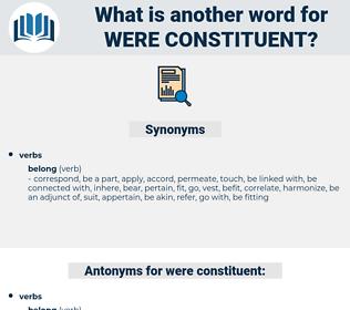 were constituent, synonym were constituent, another word for were constituent, words like were constituent, thesaurus were constituent