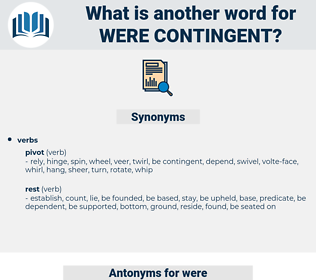 were contingent, synonym were contingent, another word for were contingent, words like were contingent, thesaurus were contingent