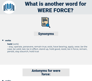 were force, synonym were force, another word for were force, words like were force, thesaurus were force