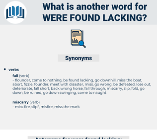 were found lacking, synonym were found lacking, another word for were found lacking, words like were found lacking, thesaurus were found lacking