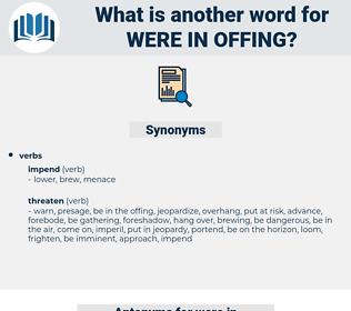 were in offing, synonym were in offing, another word for were in offing, words like were in offing, thesaurus were in offing