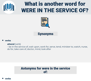 were in the service of, synonym were in the service of, another word for were in the service of, words like were in the service of, thesaurus were in the service of